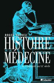 Histoire de la medecine de l'antiquite au xxe siecle - Intérieur - Format classique
