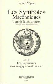 Les symboles maçonniques d'après leurs sources ; les diagrammes cosmologiques traditionnels - Intérieur - Format classique
