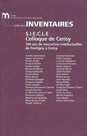 S.i.e.c.l.e colloque de cerisy - 100 ans de rencontre intellectuelles de pontigny a cerisy - Intérieur - Format classique