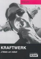 Kraftwerk ; j'étais un robot - Couverture - Format classique