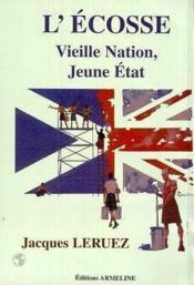 L'Ecosse ; vieille nation, jeune Etat - Couverture - Format classique