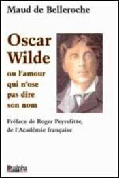 Oscar Wilde ou l'amour qui n'ose pas dire son nom - Intérieur - Format classique