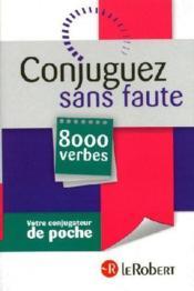 Conjuguez sans faute ; 8000 verbes - Couverture - Format classique