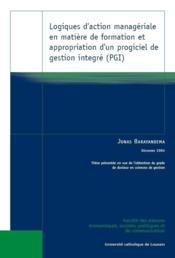 Logiques D Action Manageriale En Matiere De Formation Et Appropriation D Un Progiciel De Gestion Int - Couverture - Format classique
