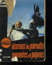 Oiseaux De Paradis Pygmees Et Papous. - Couverture - Format classique