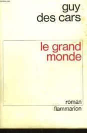 Le Grand Monde. - Couverture - Format classique