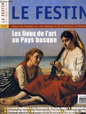 Le Festin En Aquitaine N°42 - Revue Des Patrimoines, Des Paysages Et De La Creation En Aquitaine - Les Lieux De L4art Au Pays Basques... - Couverture - Format classique