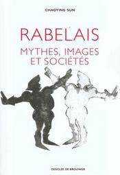 Rabelais : mythes, images et societes - Intérieur - Format classique