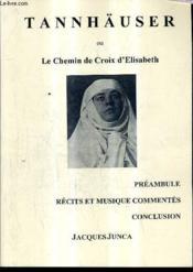 Tannhauser Ou Le Chemin De Croix D'Elisabeth. - Couverture - Format classique