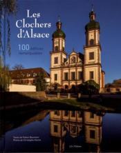 Les clochers d'alsace, 100 edifices remarquables - Couverture - Format classique