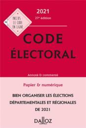 Code électoral, annoté et commenté (édition 2021) - Couverture - Format classique