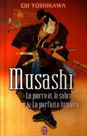 Musashi ; la pierre et le sabre & la parfaite lumière - Intérieur - Format classique