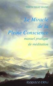 Le miracle de la pleine conscience ; manuel pratique de méditation - Intérieur - Format classique