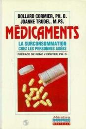 Médicaments. La surconsommation chez les personnes agées - Couverture - Format classique