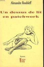 Un Dessus De Lit En Patchwork - Couverture - Format classique
