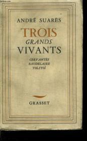 Trois Grands Vivants. Cervantes,baudelaire,tolstoi. - Couverture - Format classique