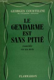 Le Gendarme Est Sans Pitie. Comedie En Un Acte. - Couverture - Format classique