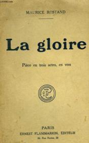 La Gloire. Piece En 3 Actes, En Vers. - Couverture - Format classique