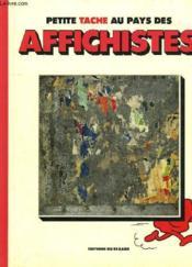 Petite Tache Au Pays De Affichistes - Couverture - Format classique