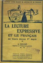 LA LECTURE EXPRESSIVE ET LE FRANCAIS AU COURS MOYEN PREMIER DEGRE. 22e EDITION. - Couverture - Format classique