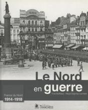 Le Nord en guerre 1914-1918 - Couverture - Format classique