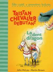 Tristan, chevalier débutant t.1 ; la dent du dragon - Couverture - Format classique