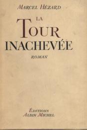 La tour inachevée. - Couverture - Format classique