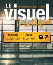 Le visuel pratique ; dictionnaire français-arabe - Couverture - Format classique