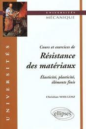 Cours Et Exercices De Resistance Des Materiaux Elasticite Plasticite Elements Finis - Intérieur - Format classique