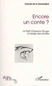 Encore Un Conte ? Le Petit Chaperon Rouge A L'Usage Des Adultes - Intérieur - Format classique