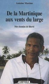 De la Martinique aux vents du large ; mes chemins de liberté - Couverture - Format classique