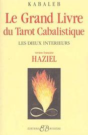 Le grand livre du tarot cabalistique ; les dieux intérieurs - Intérieur - Format classique