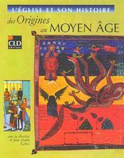 L'église et histoire ; des origines au Moyen Age - Intérieur - Format classique