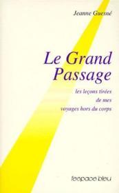 Le grand passage ; les leçons tirées de mes voyages hors du corps - Couverture - Format classique