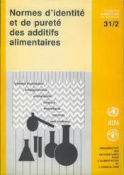 Normes d'identite et de purete des additifs alimentaires ; antiagglutinants tampons sels mineraux emulsifiants enzymes - Couverture - Format classique