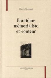 Brantôme ; mémorialiste et conteur - Couverture - Format classique