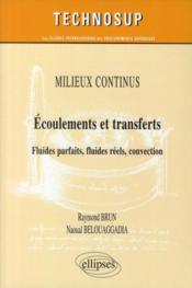 Écoulements et transferts ; fluides parfaits fluides reels convection milieux continus - Couverture - Format classique