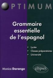 Grammaire essentielle de l'espagnol : lycée, classes préparatoires, université - Couverture - Format classique