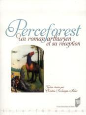 Perceforest ; un roman arthurien et sa réception - Couverture - Format classique