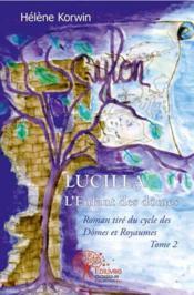 Lucilla, l'enfant des dômes - Couverture - Format classique