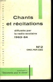 RECUEIL DE CHANTS ET DE TEXTES DE RECITATION. DIFFUSES PAR LA RADIO SCOLAIRE 1963-64. lIVRET N°2. CM2, FEP, CEG. - Couverture - Format classique