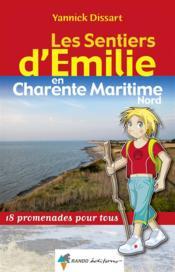 LES SENTIERS D'EMILIE ; en Charente-Maritime Nord ; 18 promenades pour tous - Couverture - Format classique
