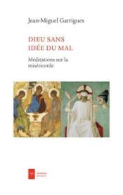 Dieu sans idée du mal ; méditations sur la miséricorde - Couverture - Format classique