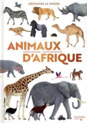 Découvre le monde ; animaux d'Afrique - Couverture - Format classique
