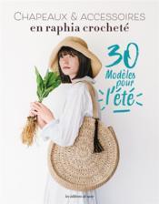 Chapeaux & accessoires en raphia crocheté - Couverture - Format classique