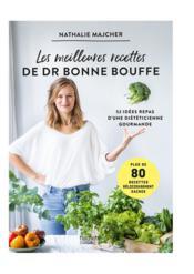 Les meilleures recettes de Dr Bonne Bouffe ; 52 idées repas d'une diététicienne gourmande - Couverture - Format classique