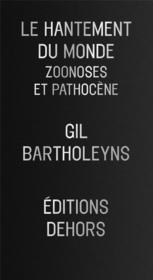 Le hantement du monde ; zoonoses et pathocène - Couverture - Format classique
