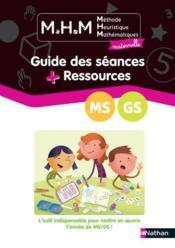 Mhm - guide des seances + ressources ms/gs - Couverture - Format classique