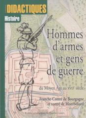 Hommes d'armes et gens de guerre ; du moyen âge au XVII siècle ; Franche-Comté de Bourgogne et comté de Montbéliard - Couverture - Format classique