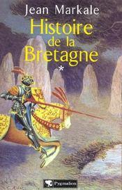 Histoire - t01 - histoire de la bretagne - des origines aux royaumes bretons - Intérieur - Format classique